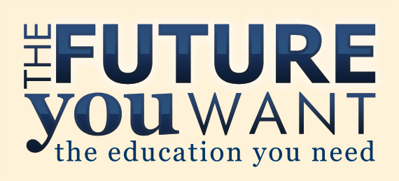 The future you want the education you need